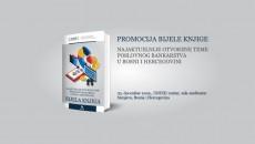 """Promocija Bijele knjige bankarskog sektora BiH: """"Aktuelna problematika bankarskog sektora i prijedlog rješenja"""""""
